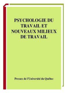 Psychologie du travail et nouveaux milieux de travail: Actes du quatrieme Congres international de psychologie du travail de langue francaise : Universite ... les 5, 6 et 7 mai 1986