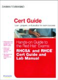 Hands-on Guide to the Red Hat(R) Exams: RHCSA™ and RHCE(R) Cert Guide and Lab Manual (Certification Guide)