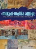The Mixed-Media Artist  Art Tips, Tricks, Secrets and Dreams from Over 40 Amazing Artists