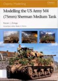 Modelling the US Army M4 (75mm) Sherman Medium Tank (Osprey Modelling 35)