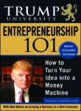Trump University Entrepreneurship 101: How to Turn Your Idea into a Money Machine, Second Edition