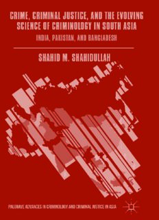 Crime, Criminal Justice, and the Evolving Science of Criminology in South Asia: India, Pakistan, and Bangladesh