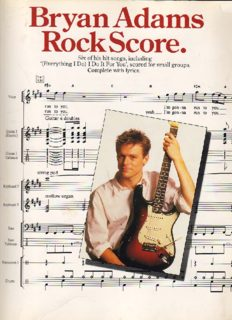 Bryan Adams rock score:  6 of his hit songs, including (Everything I do) I do it for you, scored for small groups :  complete with lyrics