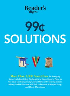 99 Cent Solutions: Over 1,300 Smart uses for everyday stuff including clothespins to keep hems in place as you sew, wiping down the fridge with tomato...