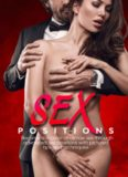 Sex Positions: Become A Master At Climax Sex Through Advanced Sex Positions With Pictured Tips