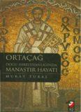 Ortaçağ Doğu Hıristiyanlığında Manastır Hayatı
