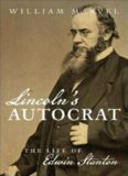 Lincoln's autocrat : the life of Edwin Stanton
