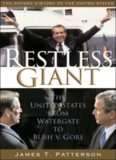 Restless Giant: The United States from Watergate to Bush vs. Gore (Oxford History of the United States, Volume 11)