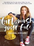 Girl, Wash Your Face: Stop Believing the Lies About Who You Are so You Can Become Who You Were