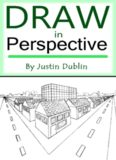 Draw in Perspective: Step by Step, Learn Easily How to Draw in Perspective