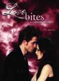 Love Bites-The Unofficial Saga of Twilight