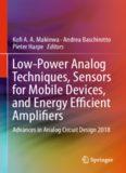 Low-Power Analog Techniques, Sensors for Mobile Devices, and Energy Efficient Amplifiers: Advances
