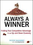 Always a Winner: Finding Your Competitive Advantage in an Up and Down Economy