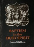 Baptism in the Holy Spirit: A Re-Examination of the New Testament Teaching on the Gift of the Holy Spirit in Relation to Pentecostalism Today: A ... Spirit in Relation to Pentecostalism Today