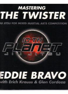 Mastering the Twister: Jiu Jitsu for Mixed Martial Arts Competition