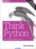 Think Python, 2nd Edition: How to Think Like a Computer Scientist