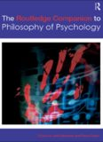 The Routledge Companion to Philosophy of Psychology (Routledge Philosophy Companions)