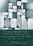 The Institutional Veil in Public International Law: International Organisations And the Law of Treaties (Hart Monographs in Transnational and International Law)