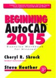 Beginning AutoCAD 2015. Shrock, Steve Heather: exercise workbook