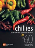 60 Ways Chillies. Great Recipe Ideas with a Classic Ingredient