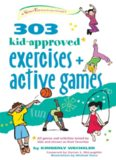 303 kid-approved exercises and active games : ages 6-8
