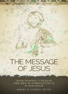 The message of Jesus : John Dominic Crossan and Ben Witherington III in dialogue