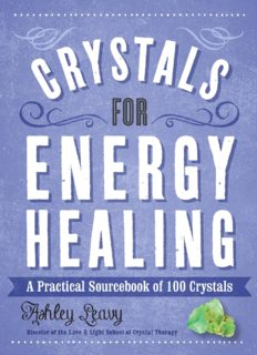Crystals for Energy Healing. A Practical Sourcebook of 100 Crystals