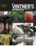 The Vintner's Apprentice: An Insider's Guide to the Art and Craft of Wine Making, Taught