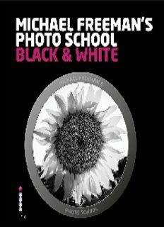 Michael Freeman's Photo School  Black & White