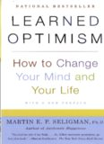 Learned optimism : how to change your mind and your life