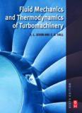 Fluid Mechanics and Thermodynamics of Turbomachinery, Sixth Edition