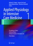 Applied Physiology in Intensive Care Medicine 1: Physiological Notes - Technical Notes - Seminal