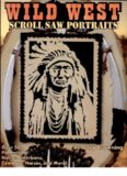 Scroll saw portraits from the wild west : [over 50 patterns for native Americans, cowboys and wild
