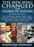 HISTORY: THE MEN WHO CHANGED THE COURSE OF HISTORY: 2nd EDITION: Jesus, Napoleon, Moses, Cesar, St. Paul, Alexander the Great, Gandhi & Muhammad. Lessons ... Greece Italy Catholic Judaism Protestant)