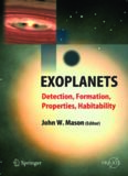 Exoplanets: Detection, Formation, Properties, Habitability (Springer-Praxis Books in Astronomy and Planetary Sciences)