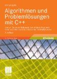 Algorithmen und Problemlosungen mit C++: Von der Diskreten Mathematik zum fertigen Programm - Lern