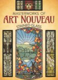 Masterworks of Art Nouveau: Stained Glass