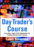 The Day Trader's Course  Low-Risk, High-Profit Strategies for Trading Stocks and Futures