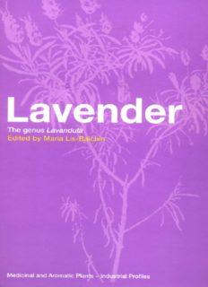 Lavender: The Genus Lavandula (Medicinal and Aromatic Plants - Industrial Profiles, Volume 29)