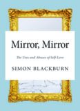 Mirror, mirror : the uses and abuses of self-love