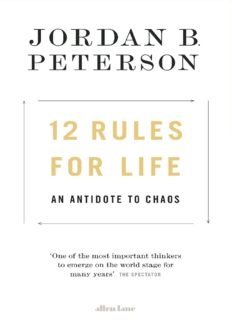 12 Rules for Life, An Antidote to Chaos