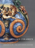 Italian Ceramics: Catalogue of the J. Paul Getty Museum