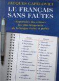 Le français sans fautes : répertoire des erreurs les plus fréquentes de la langue écrite et parlée