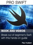 Pro Swift - Break out of beginner's Swift with this hands-on guide