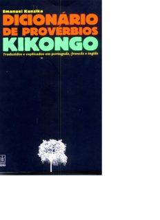 Dicionário de Provérbios Kikongo (Traduzidos para português, inglês e francês)