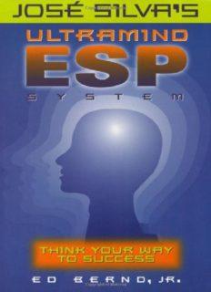 José Silva's ultramind ESP system: think your way to success