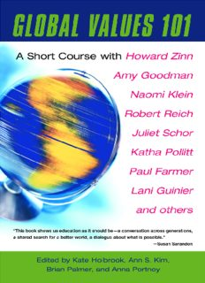 Global Values 101: A Short Course with Howard Zinn, Amy Goodman, Naomi Klein, Robert Reich, Juliet Schor, Katha Pollitt, Paul Farmer, Lani Guinier, and others