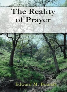 A treasury of prayer : the best of E.M. Bounds on prayer in a single volume