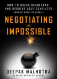 Negotiating the Impossible: How to Break Deadlocks and Resolve Ugly Conflicts (Without Money