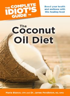 The Complete Idiot's Guide to the Coconut Oil Diet